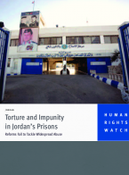 Torture and Impunity in Jordan's Prisons: Reforms Fail to Tackle Widespread Abuse